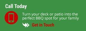 Call Today - Turn your deck or patio into the perfect BBQ spot for your family